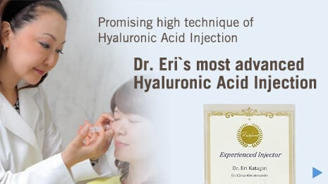 Dr. Eri`s most advanced Hyaluronic Acid Injection