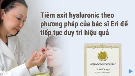 Tiêm Hyaluronic Acid của bác sĩ Eri