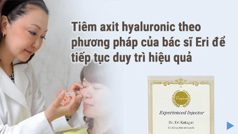 Tiêm axit hyaluronic theo phương pháp của bác sĩ Eri