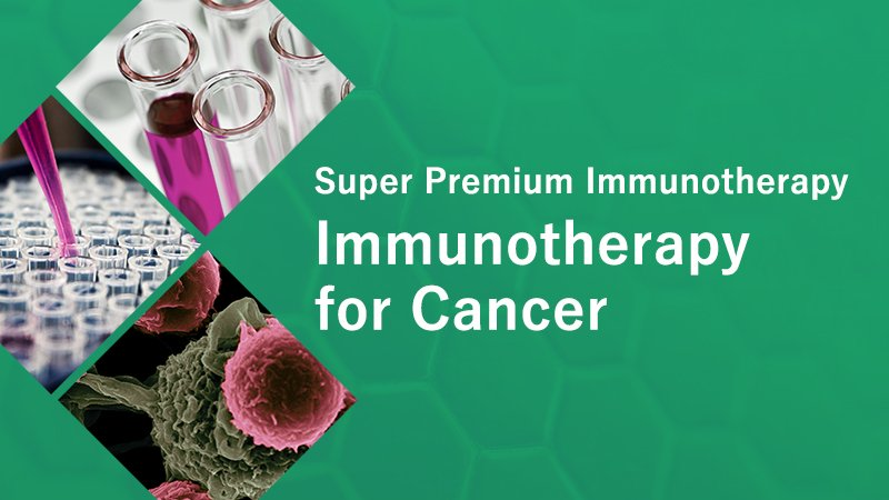 Immunotherapy for Cancer / Super Premium Immunotherapy